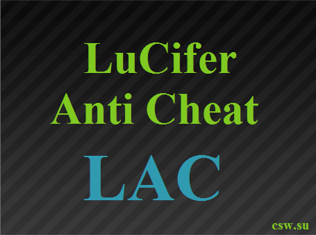 Скачать LAC, LuCiFer Anti Cheat
